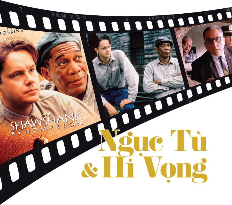 """Ngục Tù & Hy Vọng – Một bài bình luận về phim """"Shawshank Redemption"""""""